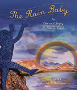 The Rain Baby by Otto Clark-Martinek, Digby Clark-Martinek, Natalie Clark; illustrated by David W. Wharton
