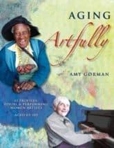 Aging Artfully: 12 Profiles
