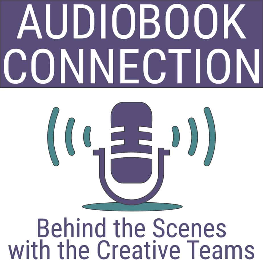 Audiobook Connection podcast - Behind the scenes with the creative teams