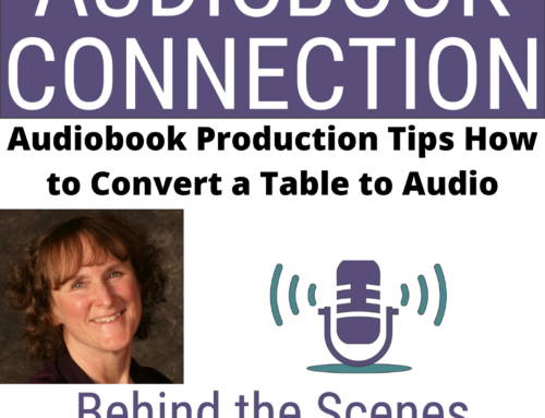 Episode 37: Audiobook Production Tip – Pro Tips: Conveying Charts and Tables In Nonfiction Audiobooks