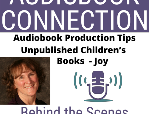 Episode 50: Audiobook Production Tip – Unpublished Children's Books  – Joy