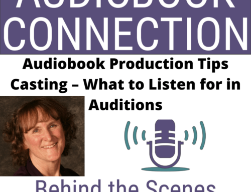 Episode 58: Casting – What To Listen For in An (Audiobook) Audition